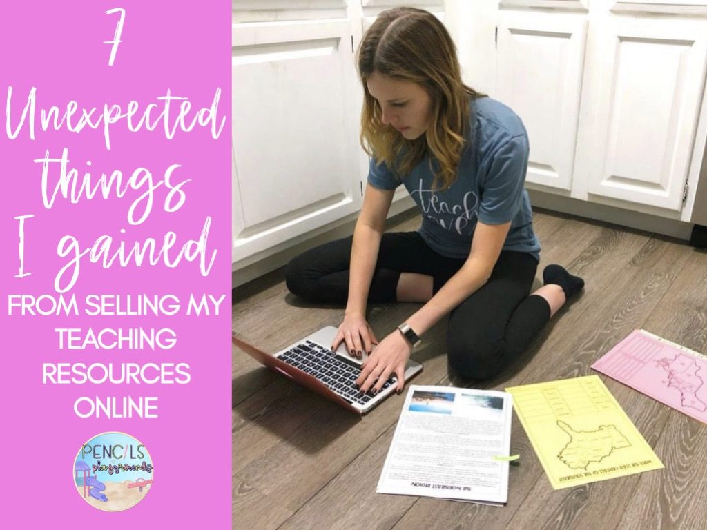 7 Unexpected Things I Gained from Selling Teaching Resources Online