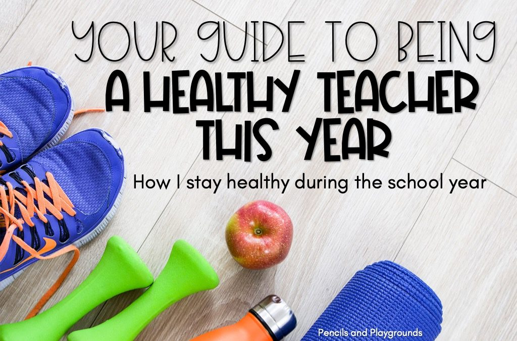 Your guide to being a healthy teacher this year. How I stay healthy during the school year.