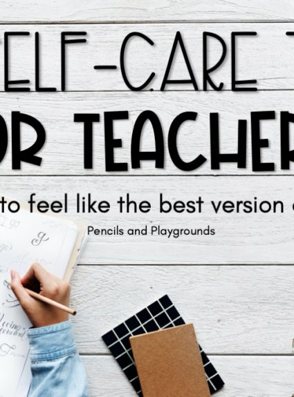 7 Self-Care Tips for Teachers